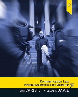 Communication Law By Caristi, Dominic G./ Davie, William R.