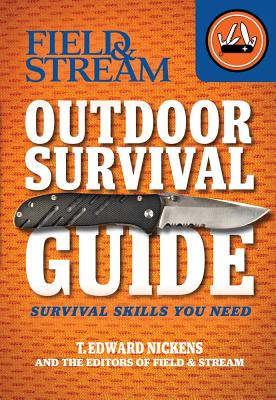 Field & Stream Outdoor Survival Guide By Nickens, T. Edward