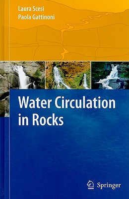 Water Circulation in Rocks By Scesi, Laura/ Gattinoni, Paola